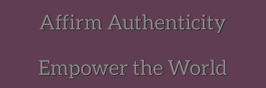 quote-generator-facebook-cover-affirm-authenticity-empower-the-world.png